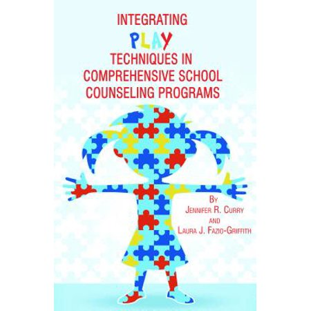 Integrating Play Techniques in Comprehensive School Counseling Programs -