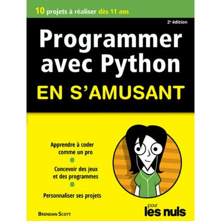 Programmer en s'amusant avec Python 2e édition Pour les Nuls -