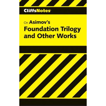 CliffsNotes on Asimov's Foundation Trilogy & Other Works -