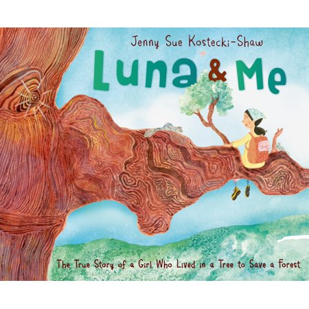 Luna & Me : The True Story of a Girl Who Lived in a Tree to Save a Forest - Jenny Live Halloween