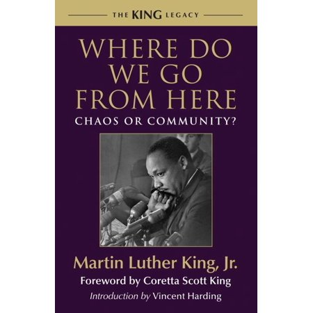 Where Do We Go from Here : Chaos or Community? (Martin Luther King Jr We Shall Overcome)