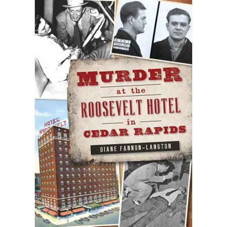 Murder at the Roosevelt Hotel in Cedar Rapids (Party City Cedar Rapids)