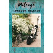 Mileage Logbook Tracker: Motorcycle Book For Road Trips, Bike Log, Riding Travel Journal (Bike Gifts)