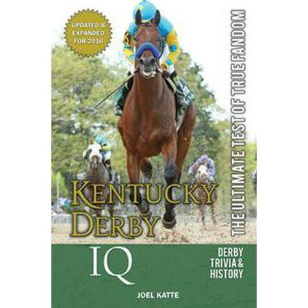 Kentucky Derby IQ: The Ultimate Test of True Fandom - eBook