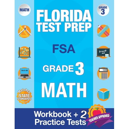 Math Practice Book - Florida Test Prep FSA Grade 3 : Math Workbook & 2 FSA Practice Tests: 3rd Grade Math Workbooks Florida, FSA Practice Test Book Grade 3, FSA Test Grade 3, Getting Ready for 3rd Grade