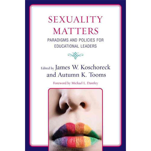 Sexuality Matters: Paradigms and Policies for Educational Leaders