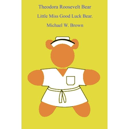 Theodora Roosevelt Bear: Little Miss Good Luck Bear. - eBook](Good Luck Bear)