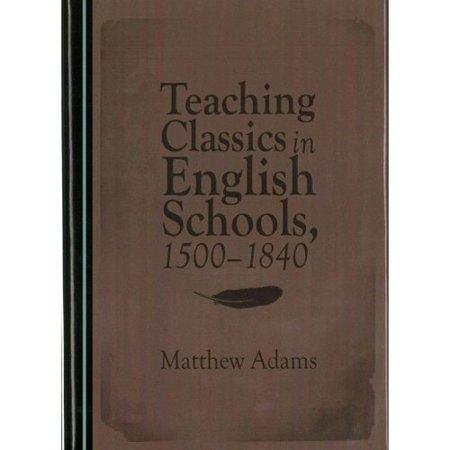 Teaching Classics in English Schools, 1500-1840