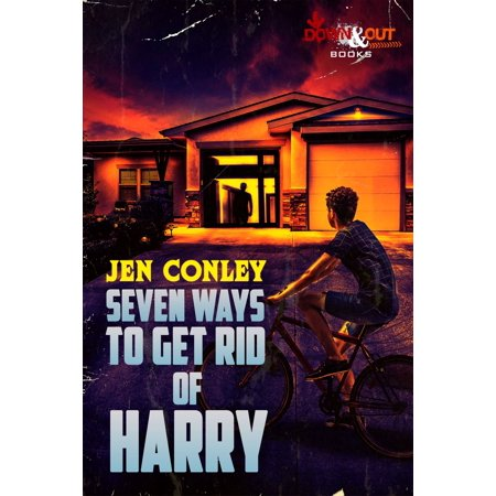 Seven Ways to Get Rid of Harry - eBook (Best Way To Get Rid Of A Stuffy Nose Fast)