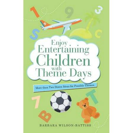 Enjoy Entertaining Children with Theme Days : More Than Two Dozen Ideas for Possible Themes (March Theme Ideas)
