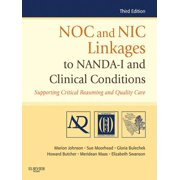 Noc and Nic Linkages to Nanda-I and Clinical Conditions - E-Book : Supporting Critical Reasoning and Quality Care