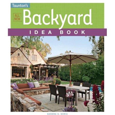 All New Backyard Idea Book - Backyard Party Ideas