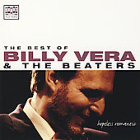Hopeless Romantic: The Best Of Billy Vera and The Beaters