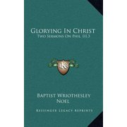 Glorying in Christ : Two Sermons on Phil. III.3