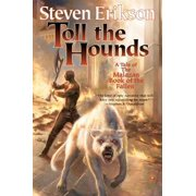 Toll the Hounds : Book Eight of The Malazan Book of the Fallen