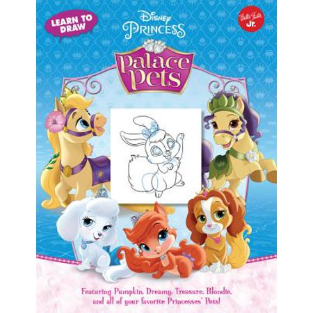 Learn to Draw Disney Princess Palace Pets : Featuring Pumpkin, Beauty, Treasure, Blondie and All of Your Favorite Princesses' (Disney Princess Treasury)