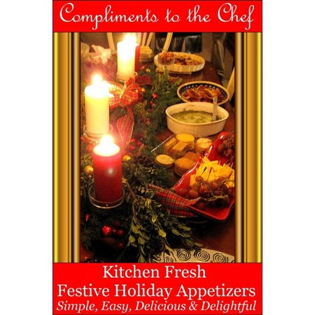 Kitchen Fresh Festive Holiday Appetizers: Simple, Easy, Delicious & Delightful - eBook - Halloween Appetizer Ideas Easy