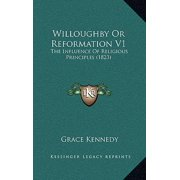 Willoughby or Reformation V1 : The Influence of Religious Principles (1823)