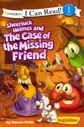 I Can Read!   Big Idea Books   VeggieTales: Sheerluck Holmes and the Case of by