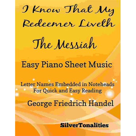 I Know That My Redeemer Liveth the Messiah Easy Piano Sheet Music -