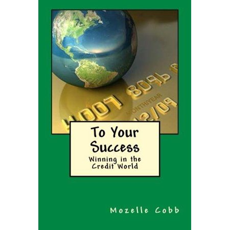 To Your Success  Winning In The Credit World