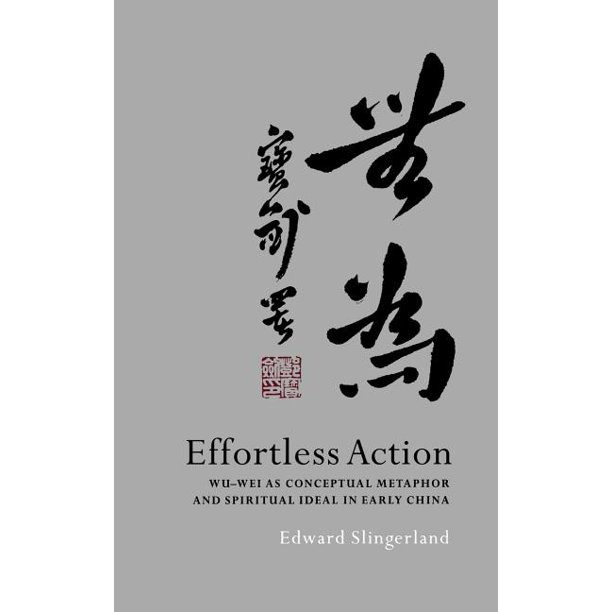 Effortless Action: Wu-Wei As Conceptual Metaphor And