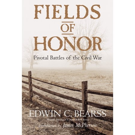 Fields of Honor : Pivotal Battles of the Civil (Name The First Battle Of The Civil War)