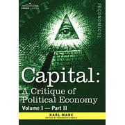 Capital : A Critique of Political Economy - Vol. I-Part II: The Process of Capitalist Production