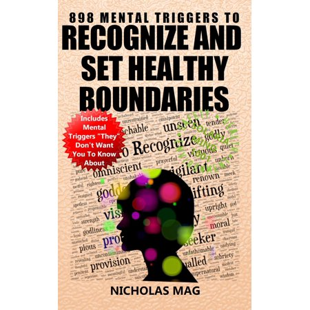 898 Mental Triggers To Recognize And Set Healthy Boundaries -