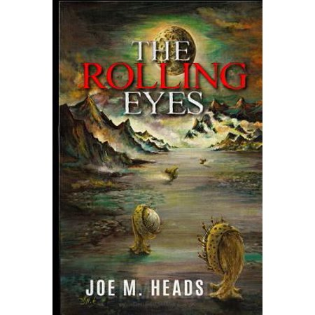 The Rolling Eyes  The Rolling Eyes Goes Beyond The Science Fiction Genre Which Has Become Standard In Theaters And Television Movies Whe
