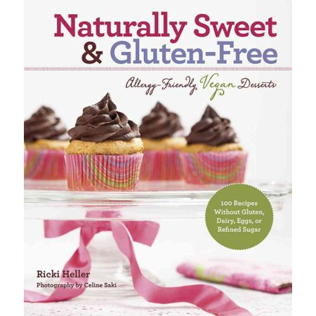 Naturally Sweet & Gluten-Free : Allergy-Friendly Vegan Desserts: 100 Recipes Without Gluten, Dairy, Eggs, or Refined Sugar - Halloween Egg Recipes