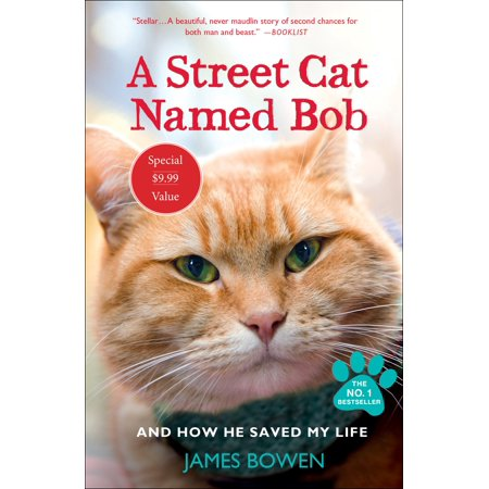 A Street Cat Named Bob : And How He Saved My Life - He Lives He Lives