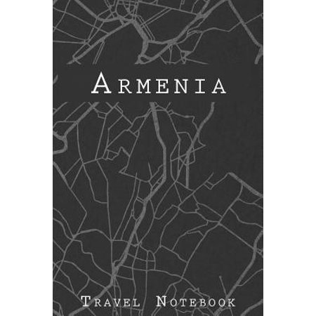 Armenia Travel Notebook: 6x9 Travel Journal with prompts and Checklists perfect gift for your Trip to Armenia for every Traveler (Best Us Trips For Solo Travelers)