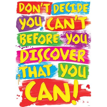 Inc.  Dont Decide You Cant Poster - image 1 of 1
