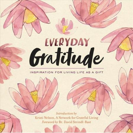 Everyday Gratitude: Inspiration for Living Life as a