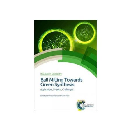 Ball Milling Towards Green Synthesis: Applications, Projects, Challenges