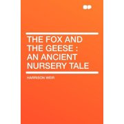 The Fox and the Geese : An Ancient Nursery Tale