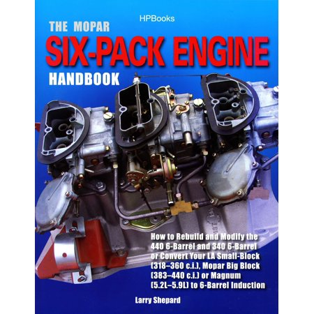 The Mopar Six-Pack Engine Handbook HP1528 : How to Rebuild and Modify the 440 6-Barrel and 340 6-Barrelor Convert Your LA Sm all-Block (318-360 c.i.), Mopar Big Block (383-440 c.i.) or Magnum (Convert Your Glock Into The Micro Roni)
