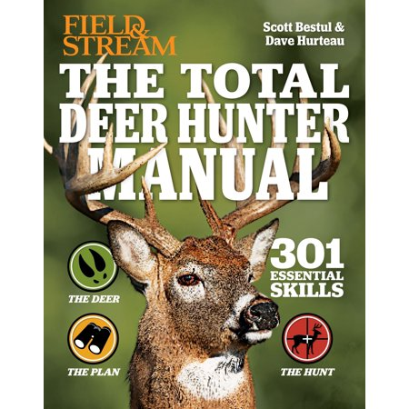 The Total Deer Hunter Manual (Field & Stream) : 301 Hunting Skills You