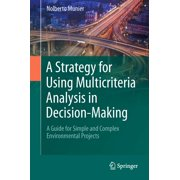 A Strategy for Using Multicriteria Analysis in Decision-Making - eBook