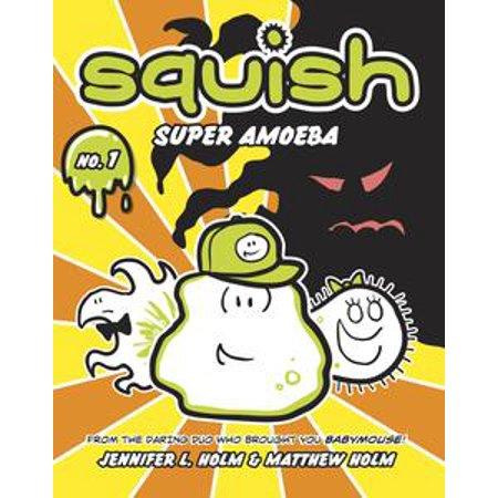 - Squish #1: Super Amoeba - eBook