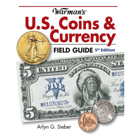 Warman's U.S. Coins & Currency Field Guide (The Coin Shop & The Currency Exchange)