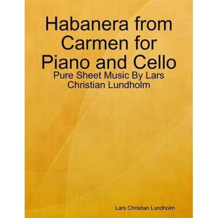 Habanera from Carmen for Piano and Cello - Pure Sheet Music By Lars Christian Lundholm - eBook