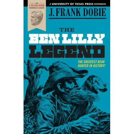 Ben Frank - The Ben Lilly Legend