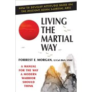 Manual for the Way a Modern Warrior Should Think: Living the Martial Way: A Manual for the Way of Modern Warrior Should Think (Paperback)