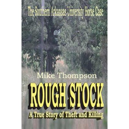 Rough Stock : The Southern Arkansas University Horse Theft
