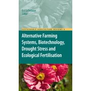 Alternative Farming Systems, Biotechnology, Drought Stress and Ecological Fertilisation - eBook