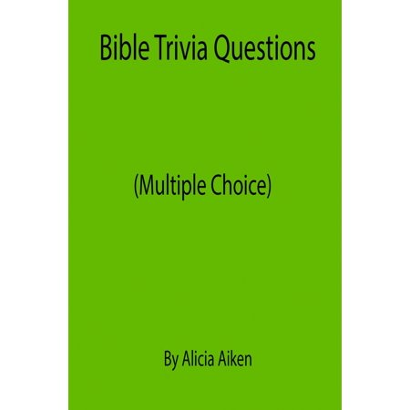 Bible Trivia Questions (Multiple Choice) - eBook