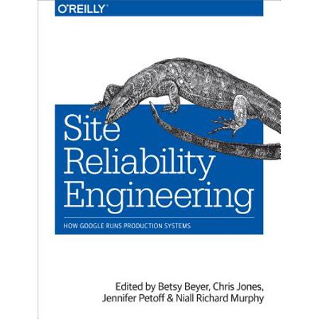 Site Reliability Engineering : How Google Runs Production (Stage Production System)