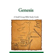 Genesis, A Small Group Bible Study Guide (Paperback)